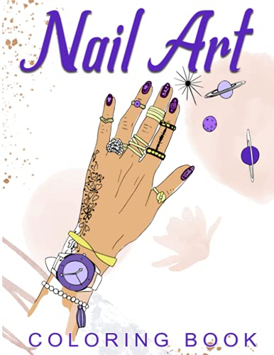 Nail Art Coloring Book: 30 Beautiful Blank Fingernail Templates, Styling Fun For Salon Artists And Adult Relaxation