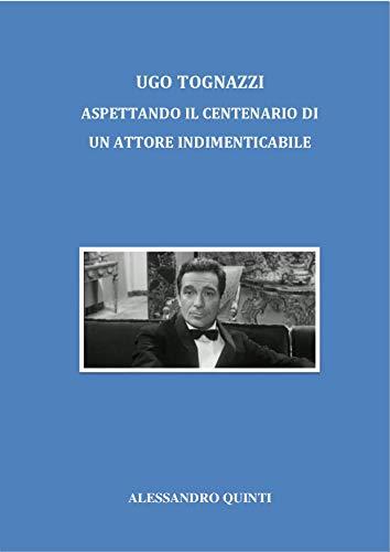 Ugo Tognazzi - Aspettando il Centenario di un attore indimenticabile