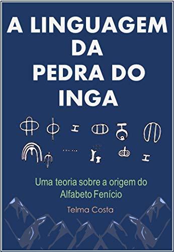 A Linguagem da Pedra do Ingá: Uma Nova Teoria Sobre a Origem...