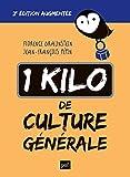 1 kilo de culture générale: 2e édition augmentée (French Edition)