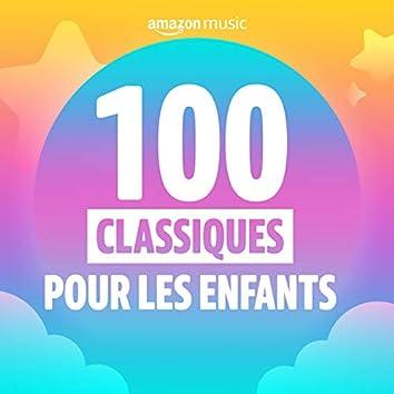 100 Classiques Chansons pour Enfants