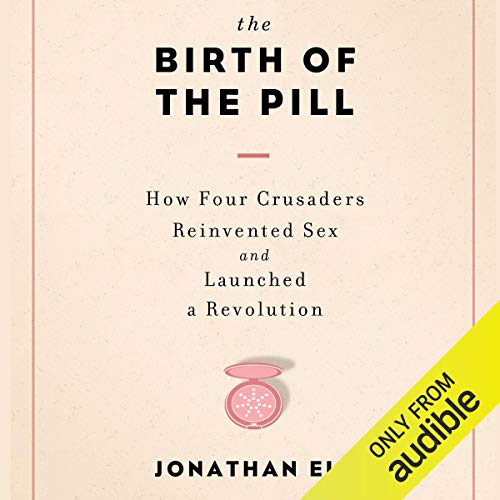 The Birth of the Pill audiobook cover art