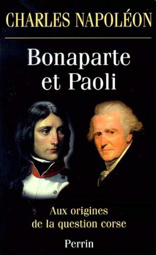 Bonaparte et Paoli aux origines de la question corse