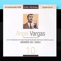 Grandes Del Tango 10 by Angel Vargas