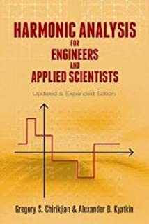 Harmonic Analysis for Engineers and Applied Scientists: Updated and Expanded Edition (Dover Books on Mathematics)