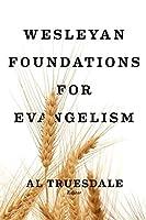 Wesleyan Foundations for Evangelism