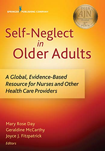 Self-Neglect in Older Adults: A Global, Evidence-Based Resource for Nurses and Other Healthcare Prov