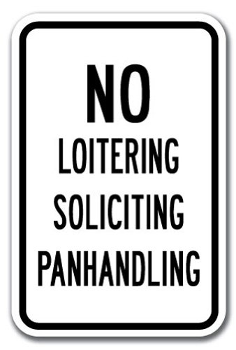 No Loitering Soliciting Panhandling Sign 12