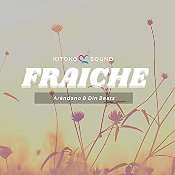 Fraiche (feat. Kitoko Sound & Din Beats)