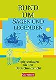Rund um... - Sekundarstufe I: Rund um Sagen und Legenden - Ute Fenske