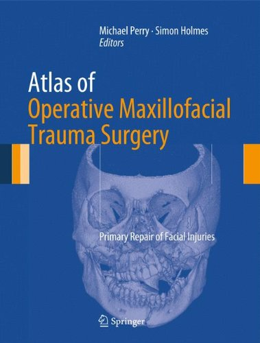 Atlas of Operative Maxillofacial Trauma Surgery: Primary Repair of Facial Injuries - http://medicalbooks.filipinodoctors.org