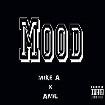 Mood (feat. Mike A)