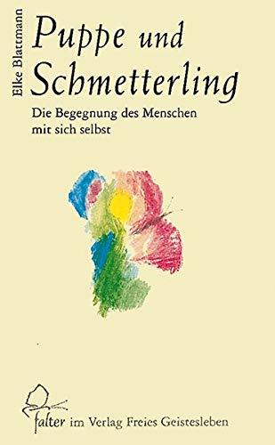 Puppe und Schmetterling: Die Begegnung des Menschen mit sich selbst (Falter)