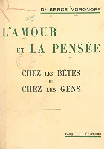 L'amour et la pensée: Chez les bêtes et chez les gens (French Edition)