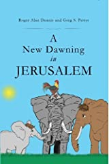 A New Dawning in Jerusalem Kindle Edition