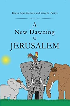 A New Dawning in Jerusalem by [Greg S. Pettys]