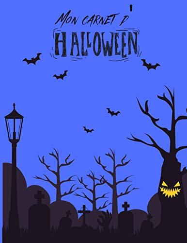 Mon carnet d'halloween: Mon Carnet d'Halloween: liste d'activités à faire pour Halloween - coloriages, photos, écrire ses recettes, dessiner ses déguisements - amusez-vous en famille pour cette fête