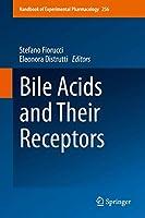 Bile Acids and Their Receptors (Handbook of Experimental Pharmacology, 256)