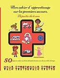 Mon cahier d'apprentissage sur les premiers secours: Apprendre aux Enfants les notion basiques de secourisme pour agir en situation d'urgence avec des exercices , des jeux et des coloriages