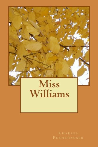 Book: Miss Williams by Charles Frankhauser