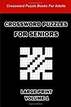 Crossword Puzzles For Seniors - Large Print Volume1: 100 Fun Crossword Puzzles For Adults With Answers
