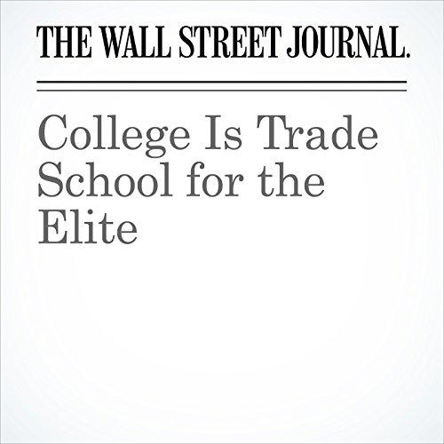 College Is Trade School for the Elite copertina
