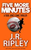 FIve More Minutes: A Todd Jones comic thriller