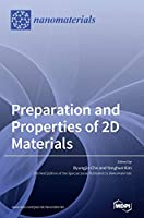 Preparation and Properties of 2D Materials
