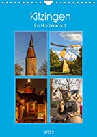 Kitzingen im Hochformat (Wandkalender 2022 DIN A4 hoch): Weinfrohe Stadt am Main (Monatskalender, 14 Seiten )
