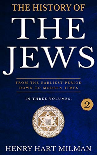 The History Of The Jews (Vol. 2) (English Edition)