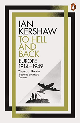 To Hell and Back: Europe, 1914-1949 (Penguin History of Europe 8) (English Edition)