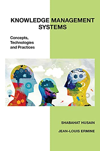 Knowledge Management Systems: Concepts, Technologies and Practices