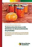 Tratamentos térmico e não térmicos no desenvolvimento de produtos: O estudo de caso sobre as características físico-químicas e microbiológicas em purê de abóbora