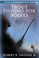 Trout Fishing For Bodies