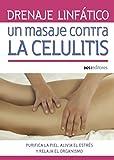 DRENAJE LINFÁTICO: UN MASAJE CONTRA LA CELULITIS: purifica la piel, alivia el estrés y relaja el organismo (MASAJES Y REFLEXOLOGIA nº 12)
