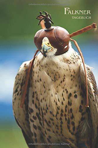 Falkner Tagebuch: Greifvogel mit Haube. Format A5, 120 Seiten, dezent grau liniert. Notizen und Journal, Merkheft, Dokumentationsbuch und ... Ornithologen, Naturkundler, Vogelschützer