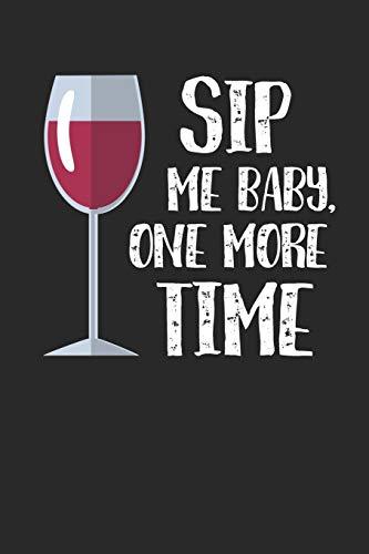 Mein eigener Wein: Dein persönliches Buch für die Weinherstellung zum selber ausfüllen ♦ für über 100 verschiedene Weine ♦ Im handlichen 6x9 Format ... alle Hobbywinzer ♦ Motiv: Sip me baby 3