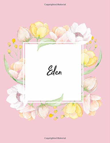 Eden: 110 Ruled Pages 55 Sheets 8.5x11 Inches Water Color Pink Blossom Design for Note / Journal / Composition with Lettering Name,Eden