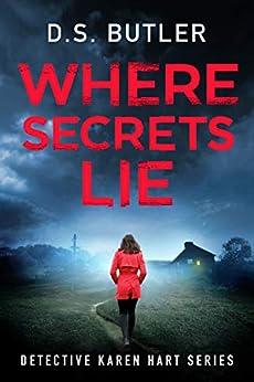 Where Secrets Lie (Detective Karen Hart Book 2) by [D. S. Butler]