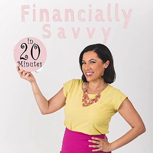 Financially Savvy in 20 minutes Podcast By Natalie Torres-Haddad cover art