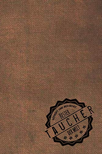 Geprüft und Bestätigt bester Taucher der Welt: Notizbuch für den Mann, dessen Hobby tauchen ist   Geschenkidee   Geschenke   Geschenk
