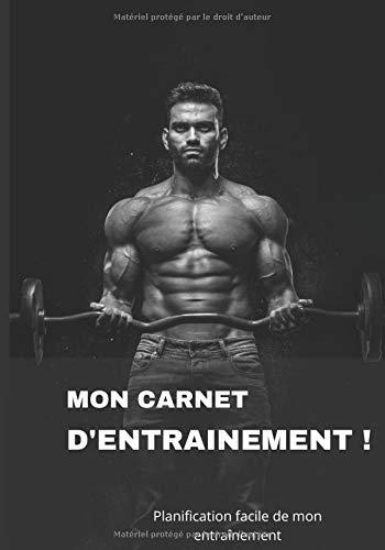 Mon carnet d'entrainement!: Carnet d'entraînement, fitness, musculation - Taille 17,8 cm x 25,4 cm, 125 pages - Pratique pour suivre sa progression à la salle de sport