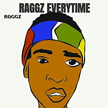 Raggz Everytime