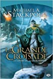 La guerre de la couronne, Tome 3 - La grande croisade de Michael Stackpole ( 23 août 2012 ) - 23/08/2012