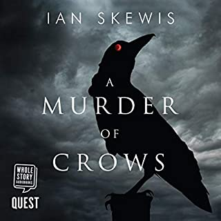 A Murder of Crows                   By:                                                                                                                                 Ian Skewis                               Narrated by:                                                                                                                                 Ian Skewis                      Length: 11 hrs and 10 mins     25 ratings     Overall 3.7