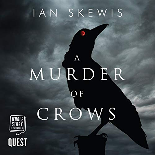 A Murder of Crows                   By:                                                                                                                                 Ian Skewis                               Narrated by:                                                                                                                                 Ian Skewis                      Length: 11 hrs and 10 mins     317 ratings     Overall 3.8
