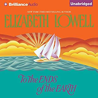 To the Ends of the Earth                   By:                                                                                                                                 Elizabeth Lowell                               Narrated by:                                                                                                                                 Laural Merlington                      Length: 10 hrs and 45 mins     124 ratings     Overall 3.7