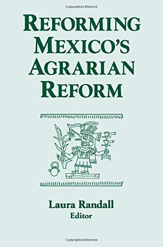 Reforming Mexico\'s Agrarian Reform (Columbia University Seminar Series)