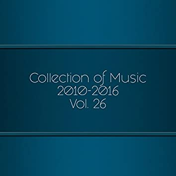 Collection Of Music 2010-2016, Vol. 26