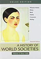 A History of World Societies, Value Edition, Volume 2 & LaunchPad for A History of World Societies (Six Month Access) 1319194613 Book Cover